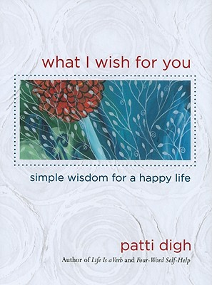 What I Wish for You By Digh, Patti