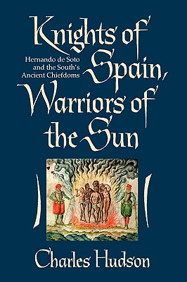 Knights of Spain, Warriors of the Sun By Hudson, Charles M.