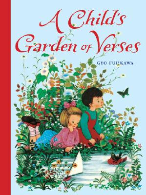 A Child's Garden of Verses By Stevenson, Robert Louis/ Fujikawa, Gyo (ILT)