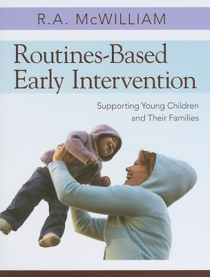 Routines-Based Early Intervention By Mcwilliam, R. A.